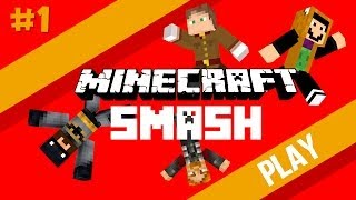 The Creatures Play Minecraft: Smash! (Part 1)