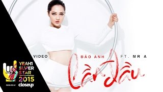 Lần Đầu - 4k | Bảo Anh ft. Mr.A | Yeah1 Superstar (Offical Music Video)