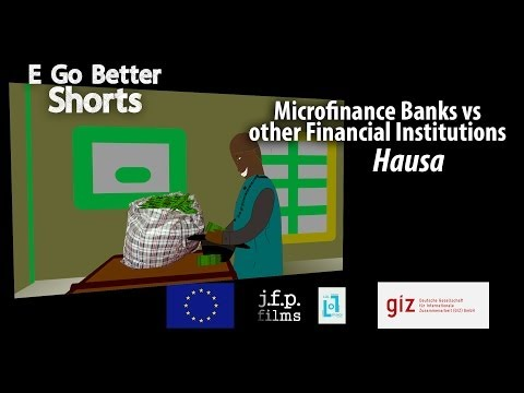 E Go Better SHORTS: MFBs vs other Financial Institutions (Hausa)
