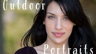 Outdoor Portraits Tutorial: How To Use Natural Light And