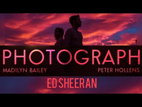 Ed Sheeran - Photograph - Peter Hollens & Madilyn Bailey