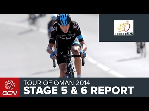 Tour Of Oman 2014 - Stage 5 & 6 Race Report