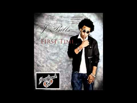 JBILLS - First Time NEW MUSIC [2012]