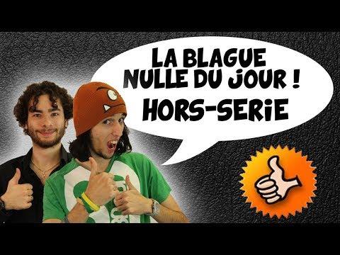 La Blague Nulle Du Jour - BNDJ HORS SÉRIE (août 2016)