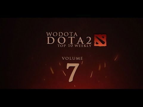 WoDotA - DotA 2 Top10 Weekly Vol.7