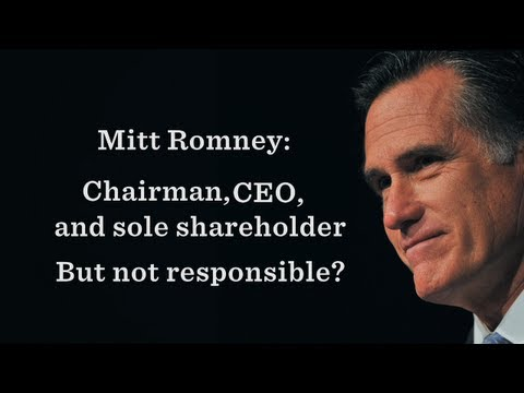 Mitt Romney: Chairman, CEO, and Sole Shareholder-But Not Responsible?