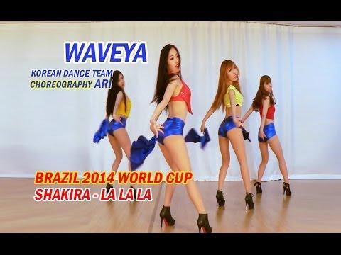 Waveya Shakira - La La La (Brazil 2014 World cup)Choreography Ari