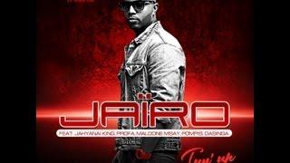 Jairo feat Pompis, Jahyanai, Maldone Msay, Profa et Dasinga - TUN UP