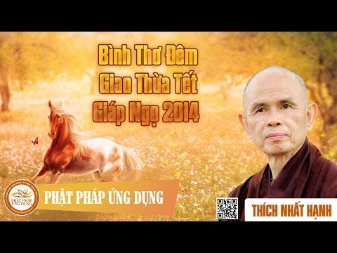 Bình Thơ Đêm Giao Thừa Tết Giáp Ngọ 2014  - Thầy Thích Nhất Hạnh