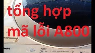 tổng hợp mã lỗi máy giặt toshiba A800