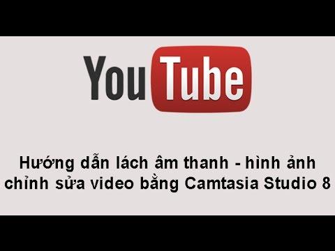 [Bài 6.2] - Hướng dẫn lách âm thanh, lách hình ảnh bản quyền bằng Camtasia  - Kiếm tiền với Youtube