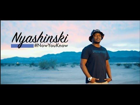 Nyashinski - Now You Know  Video