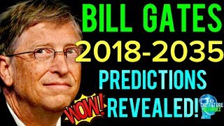 🔵THE REAL BILL GATES PREDICTIONS FOR 2018 - 2035 REVEALED!!! MUST SEE!!! DONT BE AFRAID!!! 🔵