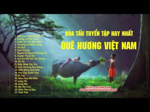 Hòa Tấu Quê Hương Việt Nam Hay Và Da Diết - Nghe Mà Nhớ Quê Hương