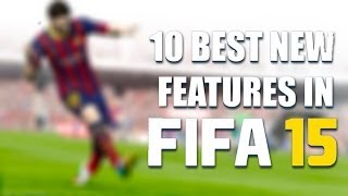 10 New Features In FIFA 15