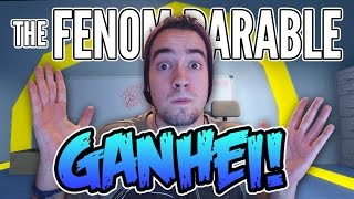 GANHEI! - The Fenom Parable