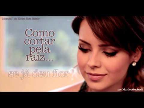 Sandy - Morada (Tema da novela ''EM FAMÍLIA'') [trilha nacional - Em Familia]