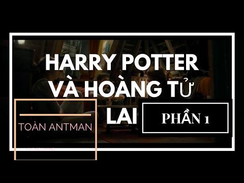 (PHẦN 1)HARRY POTTER VÀ HOÀNG TỬ LAI