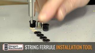 Watch the Trade Secrets Video, String Ferrule Installation Tool Demo