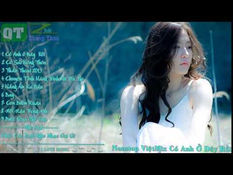 Có Anh Ở Đây Rồi Liên Khúc Tổng Hợp Việt Remix 2015 Hay Nhất Hiện Nay ʚiɞ I LOVE MUSIC ʚiɞ