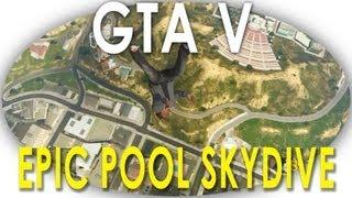 GTA V Epic Skydive Into Swimming Pool (Highest Skydive