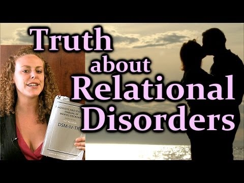 Relational Disorders: Can Relationships have Mental Illness? Truth about Psychiatry & DSM.