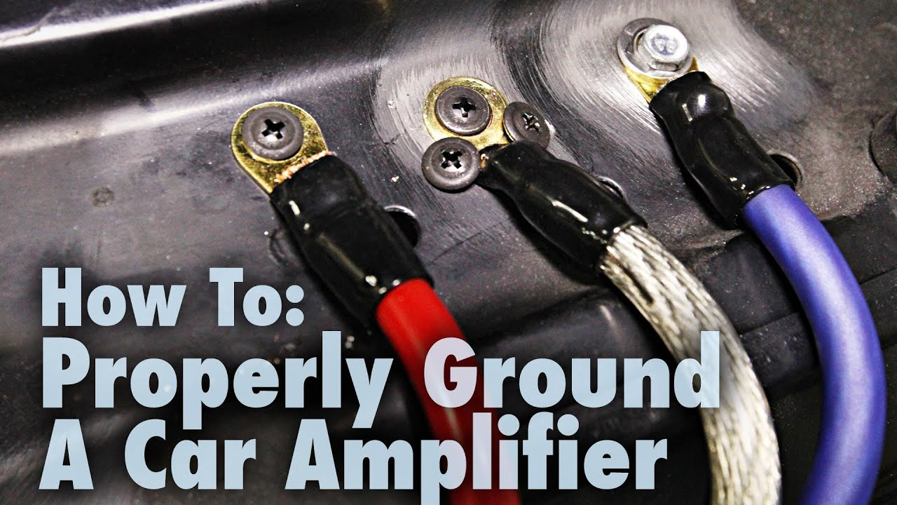 How To Properly Ground A Car Amplifier Good Amp Bad