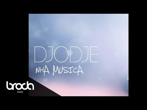 Djodje - Nha Musica [NEW 2013 OFFICIAL]