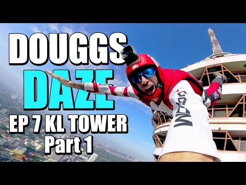 KL TOWER PART 1 | DOUGGS DAZE | EP7