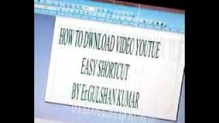 NEW TRICK EASY VIDEO DWNLOAD FROM .........YOUTUBE.... MOBILE & WINDOW