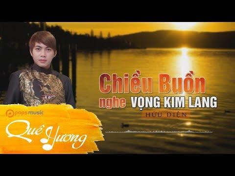 Chiều Buồn Nghe Vọng Kim Lang | Hữu Diện