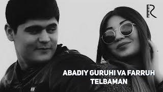 Скачать клип Абадий гурухи ва Фаррух Султонов - Телбаман