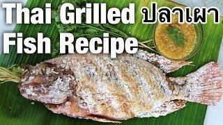 Authentic Thai Grilled Fish Recipe (Pla Pao ปลาเผา) - Thai Recipes