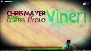 Chris Mayer ft. Cortes & J.Yolo - Vineri