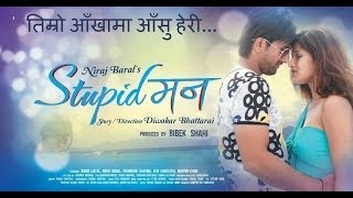 Timro Aankhama - New Nepali Movie - STUPID MANN