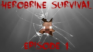 HEROBRINE SURVIVAL EPISODE 1 (Minecraft)