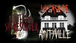 """La Casa de Amityville - """"Misterios sin resolver"""""""