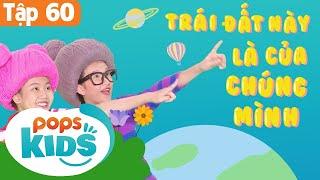 [New] Mầm Chồi Lá Tập 60 - Trái Đất Này Là Của Chúng Mình | Nhạc Thiếu Nhi |Vietnamese Song For Kids