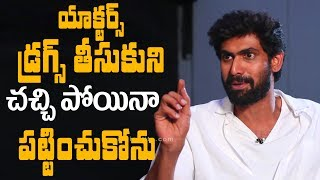 I don't care if actors take drugs and die: Rana Daggubati-..