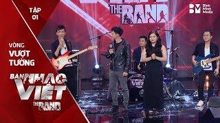 Inh Lả Ơi - Tritone Band // Tập 1 vòng Vượt Tường | The Band - Ban Nhạc Việt 2017