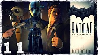 Batman: The Telltale Series. #11: Новый мировой порядок.