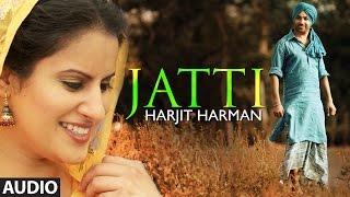 Harjit Harman : Jatti Full Song (Audio) Folk