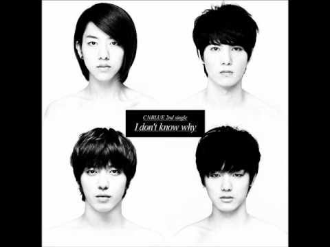 CNBlue - I don't know why