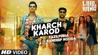 laal rang movie, Randeep Hooda, kharch karod song