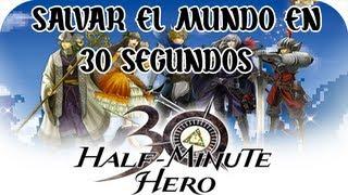 Half Minute Hero - ¿SALVAR EL MUNDO EN 30 SEGUNDOS?