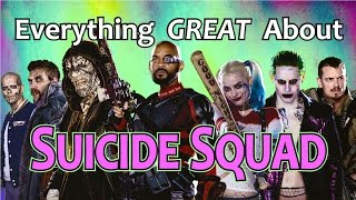 Everything GREAT About Suicide Squad!