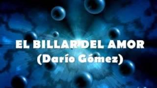 EL BILLAR DEL AMOR, DARÍO GÓMEZ, LETRA (53)