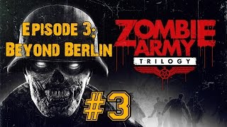 ZOMBIE ARMY TRILOGY! Walkthrough Episode 3: Beyond Berlin