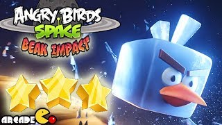 Angry Birds Space Beak Impact 3 STAR 8-5 To 8-15