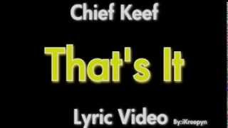Chief Keef That's It [ Lyric Video ]